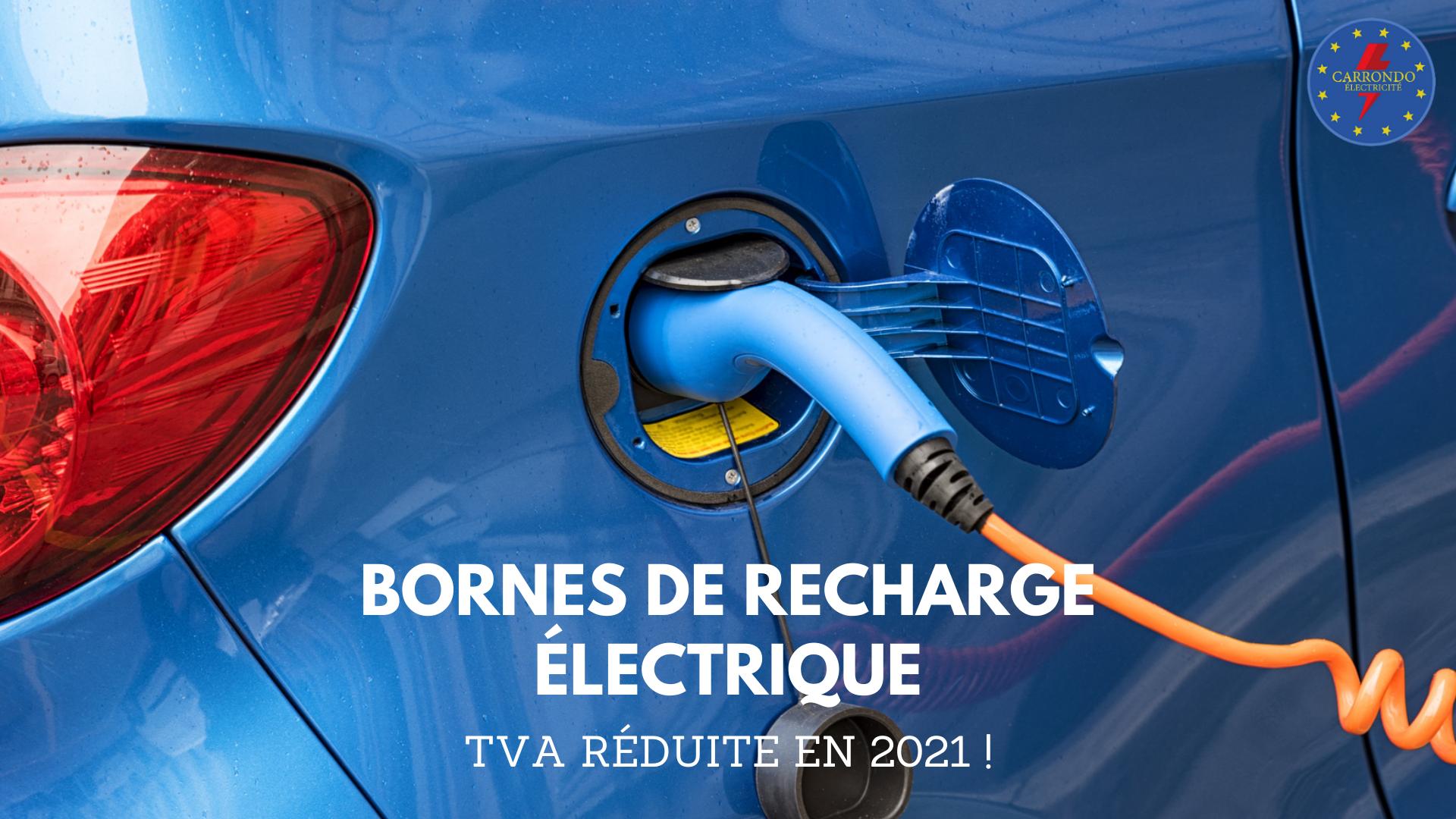 Borne de recharge électrique : TVA réduite sur l'installation en 2021